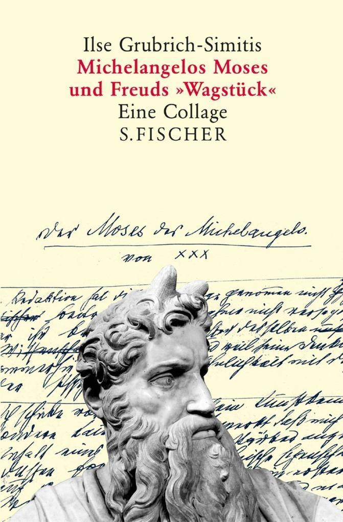 Michelangelos Moses und Freuds »Wagstück« als Buch