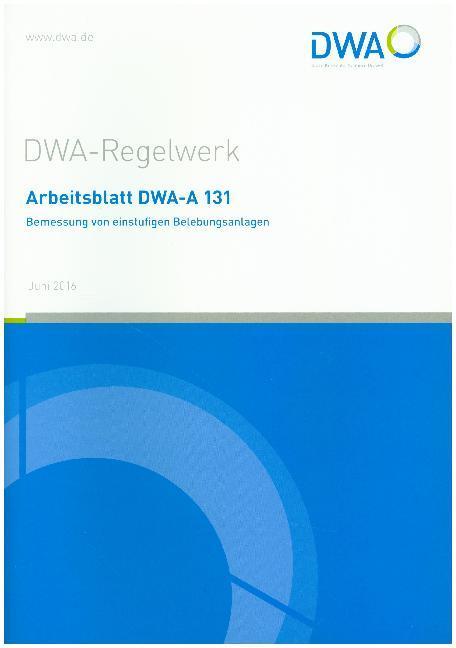 Arbeitsblatt DWA-A 131 Bemessung von einstufigen Belebungsanlagen (Buch)