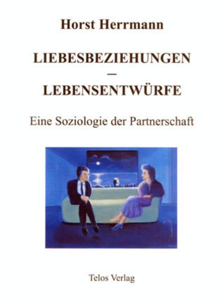 Liebesbeziehungen - Lebensentwürfe als Buch