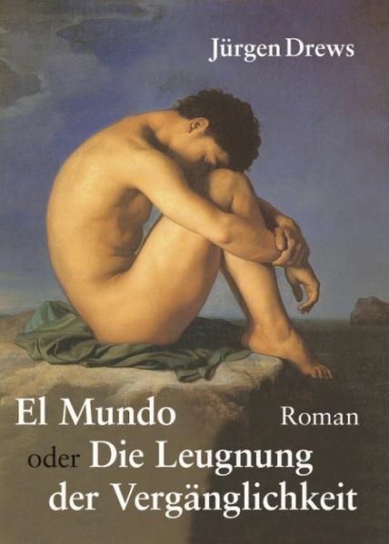 El Mundo oder die Leugnung der Vergänglichkeit als Buch