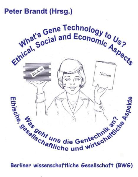 Was geht uns die Gentechnik an ? - What's Gene Technology to Us ? als Buch