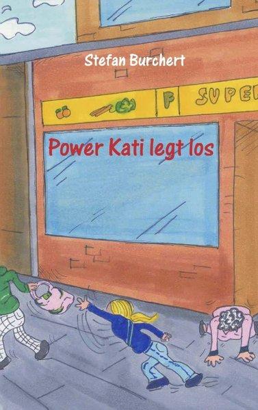 Power Kati legt los als Buch