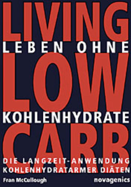 Leben ohne Kohlehydrate. Living Low Carb als Buch