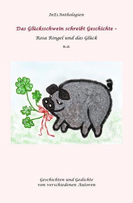 Das Glückschwein schreibt Geschichte als Buch