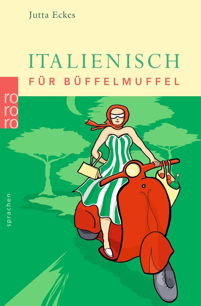 Italienisch für Büffelmuffel als Taschenbuch