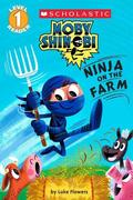 Ninja on the Farm (Moby Shinobi: Scholastic Reader, Level 1)