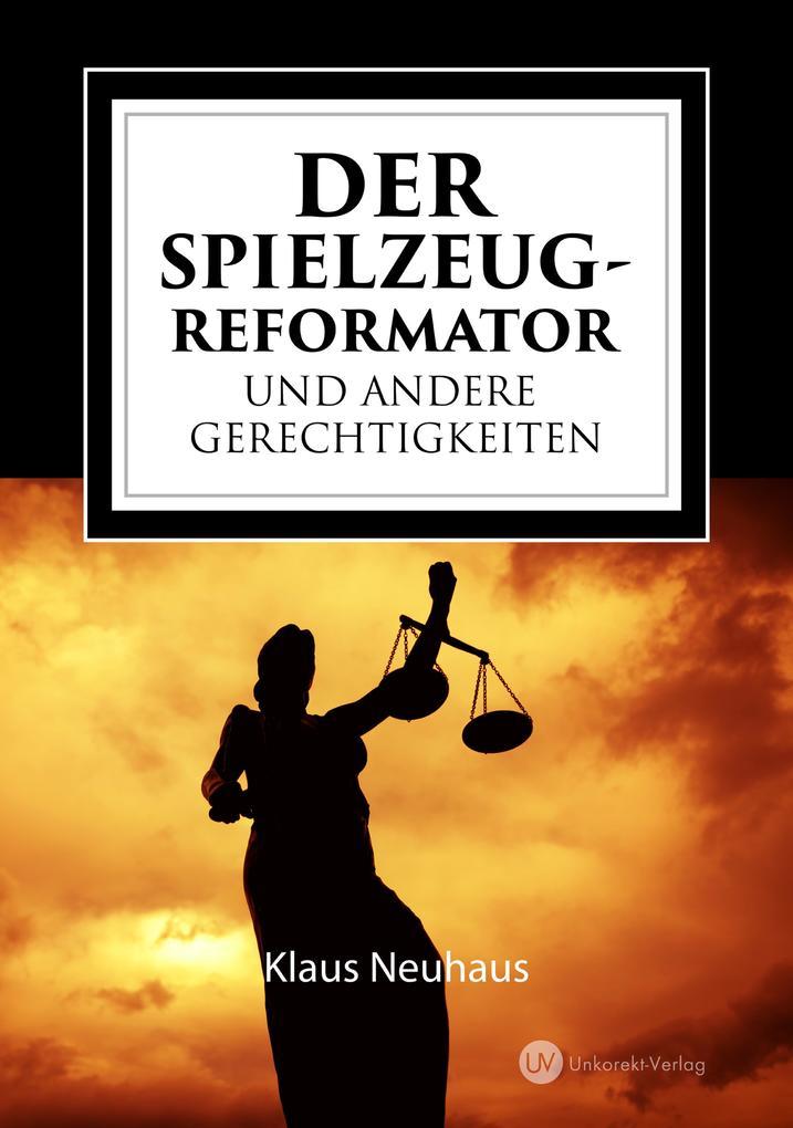 Der Spielzeug-Reformator und andere Gerechtigkeiten als eBook