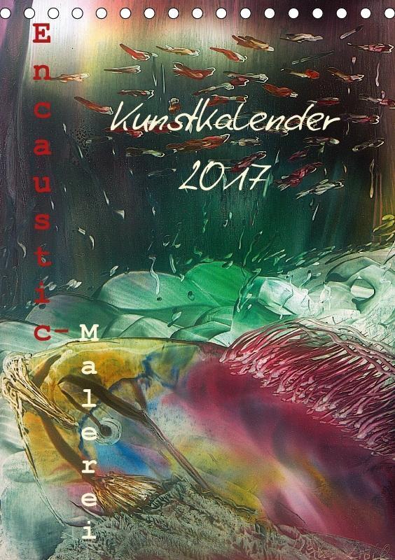 Encaustic Kunstkalender 2017 (Tischkalender 201...