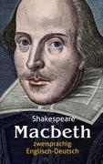 Macbeth. Shakespeare. Zweisprachig: Englisch-Deutsch