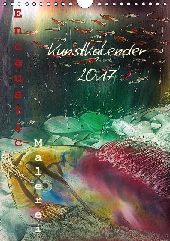 Encaustic Kunstkalender 2017 (Wandkalender 2017...