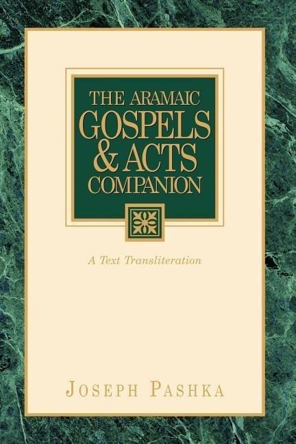 The Aramaic Gospels & Acts Companion als Taschenbuch