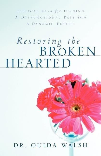 Restoring the Broken Hearted als Taschenbuch