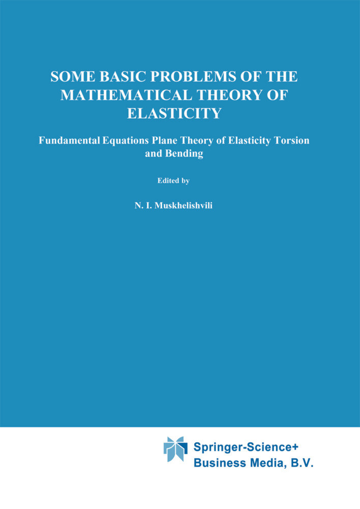Some Basic Problems of the Mathematical Theory of Elasticity als Buch