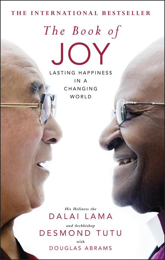 The Book of Joy als Buch von Dalai Lama, Desmon...