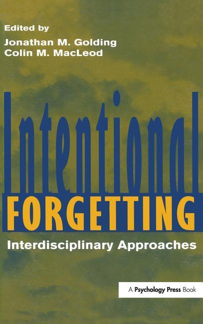 Intentional Forgetting: Interdisciplinary Approaches als Buch