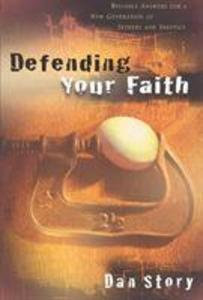 Defending Your Faith: Reliable Answers for a New Generation of Seekers and Skeptics als Taschenbuch