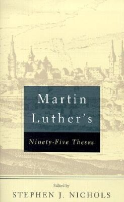 Martin Luther's Ninety-Five Theses als Taschenbuch