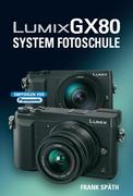 LUMIX GX80 System Fotoschule