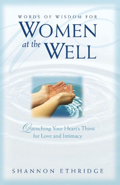 Words of Wisdom for Women at the Well: Quenching Your Heart's Thirst for Love and Intimacy als Taschenbuch