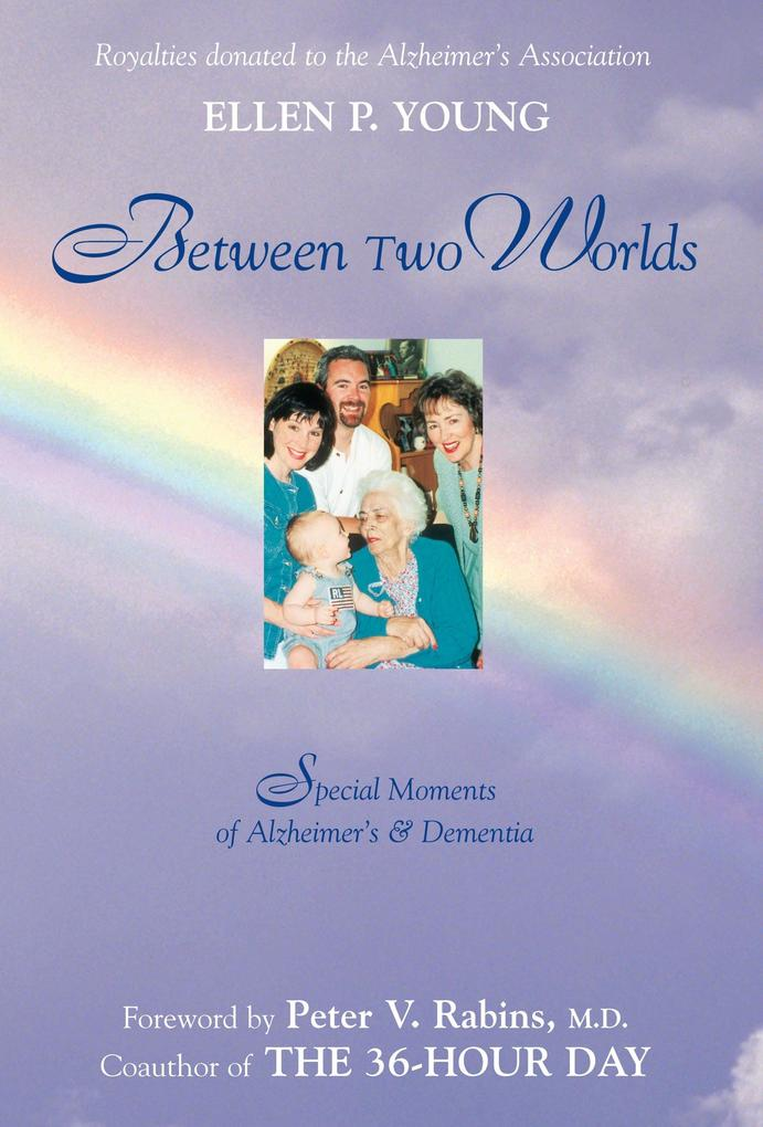 Between Two Worlds: Special Moments of Alzheimer's & Dementia als Taschenbuch