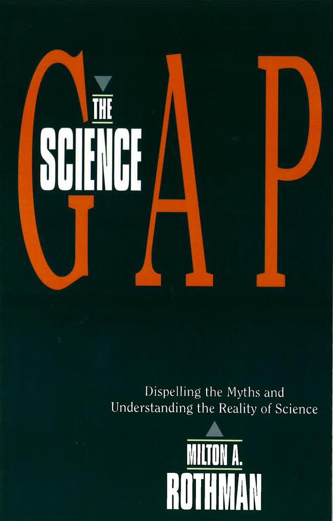 Science Gap: Dispelling the Myths and Understanding the Reality of Science als Taschenbuch