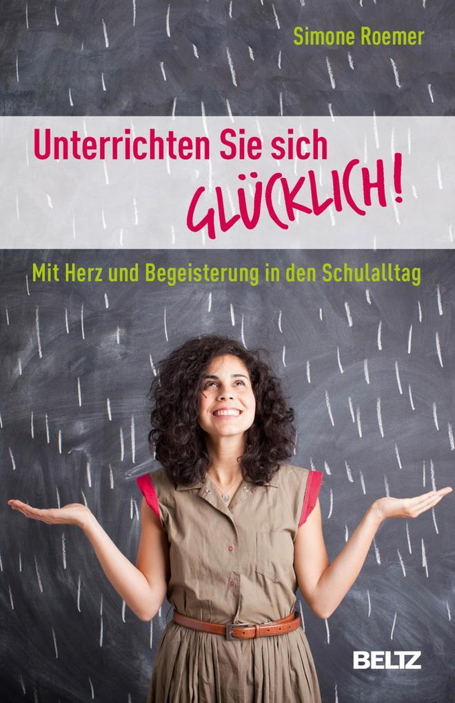 Unterrichten Sie sich glücklich! als eBook