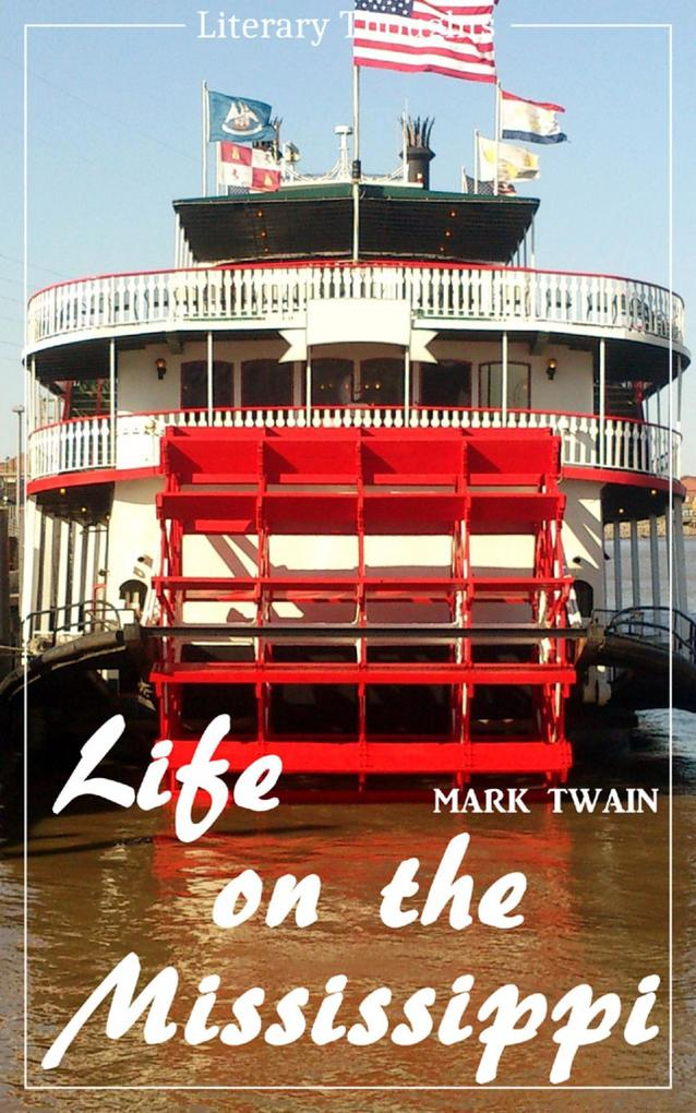 Life on the Mississippi (Mark Twain) (Literary Thoughts Edition) als eBook