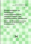 Kompetenzraster als Instrumente kompetenzorientierten, individualisierten und selbstgesteuerten Unterrichts