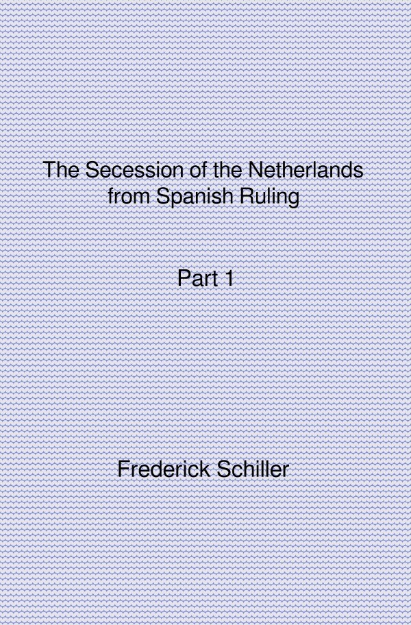 The Secession of the Netherlands from Spanish Ruling Part 1 als Buch