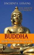 Buddha Liebe Weisheit Glück: Das goldene Fundament