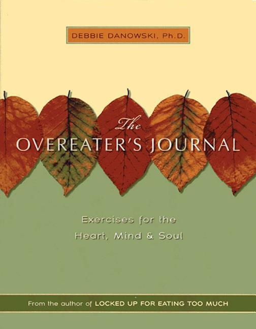 The Overeater's Journal: Exercises for the Heart, Mind, and Soul als Taschenbuch