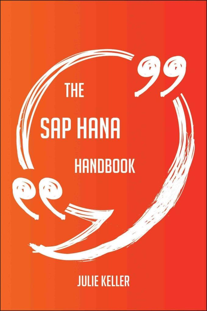 The SAP HANA Handbook - Everything You Need To ...