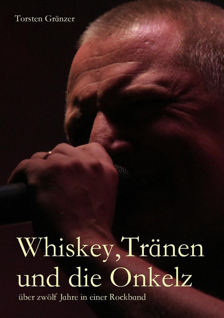Whiskey, Tränen und die Onkelz als Buch von Tor...