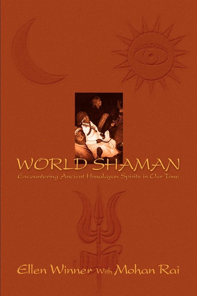 World Shaman: Encountering Ancient Himalayan Spirits in Our Time als Taschenbuch
