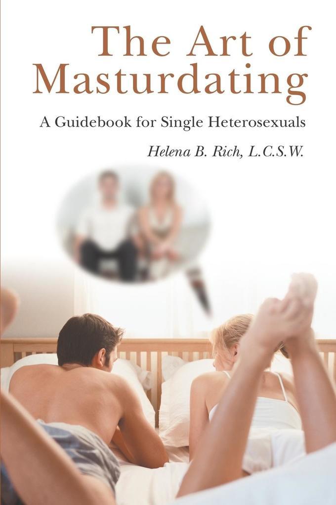 The Art of Masturdating: A Guidebook for Single Heterosexuals als Taschenbuch