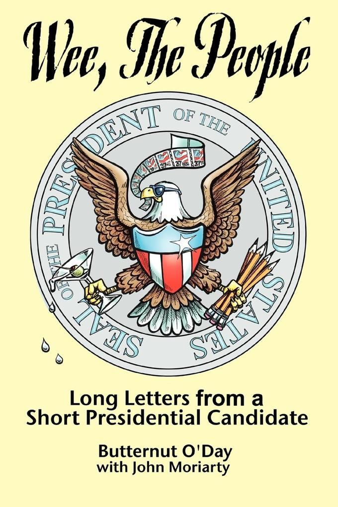 Wee, the People: Long Letters from a Short Presidential Candidate als Taschenbuch