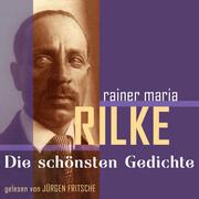 Rainer Maria Rilke: Die schönsten Gedichte