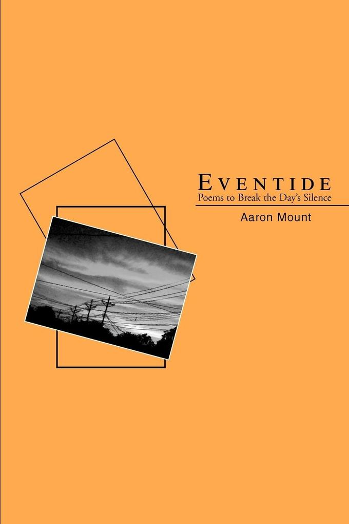 Eventide: Poems to Break the Day's Silence als Taschenbuch