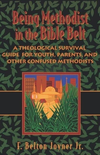 Being Methodist in the Bible Belt als Taschenbuch