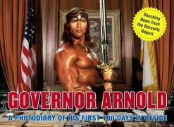 Governor Arnold: A Photodiary of His First 100 Days in Office als Taschenbuch