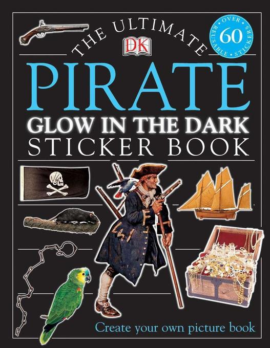 Ultimate Sticker Book: Glow in the Dark: Pirate als Taschenbuch