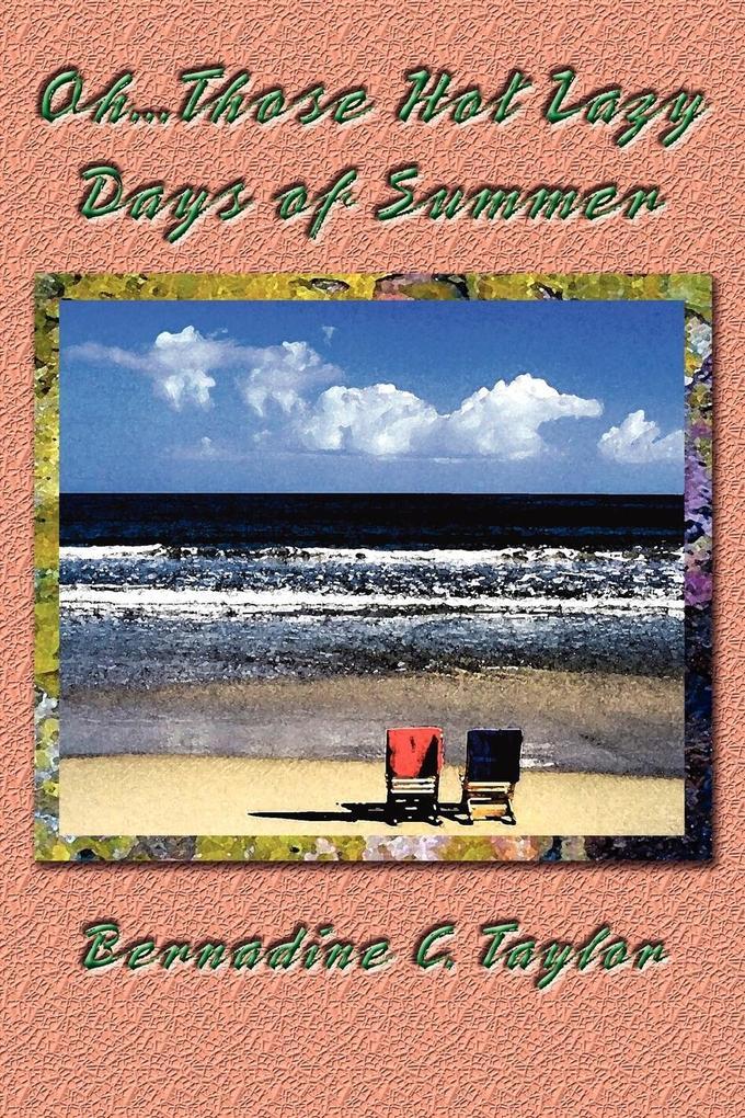 Oh...Those Hot Lazy Days of Summer als Taschenbuch