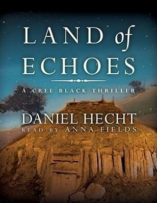 Land of Echoes: A Cree Black Thriller als Hörbuch