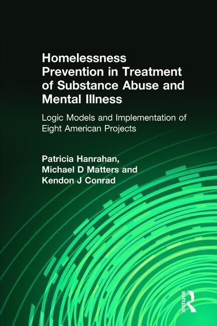 Homelessness Prevention in Treatment of Substance Abuse and Mental Illness als Buch