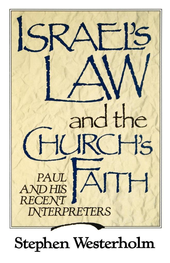 Israel's Law and the Church's Faith: Paul and His Recent Interpreters als Taschenbuch