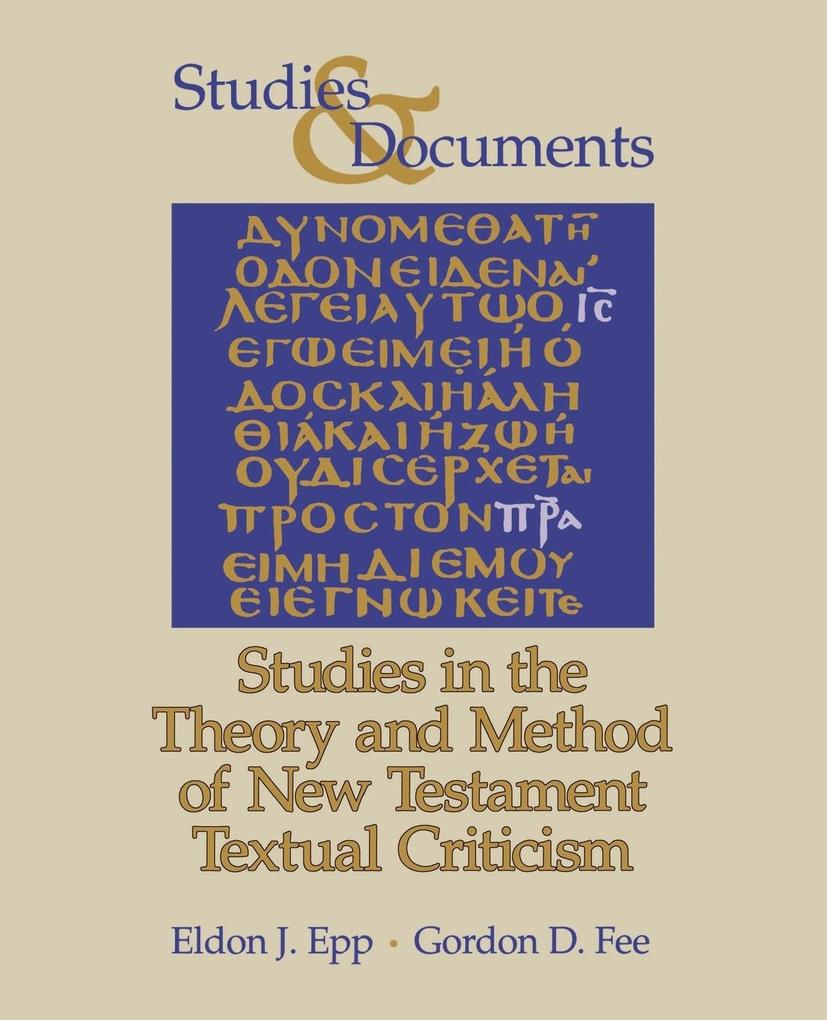 Studies in the Theory and Method of New Testament Textual Criticism als Taschenbuch