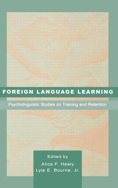 Foreign Language Learning: Psycholinguistic Studies on Training and Retention als Buch