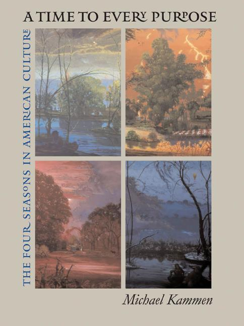 Time to Every Purpose: The Four Seasons in American Culture als Buch