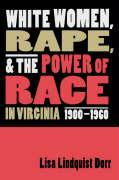 White Women, Rape, and the Power of Race in Virginia, 1900-1960 als Taschenbuch