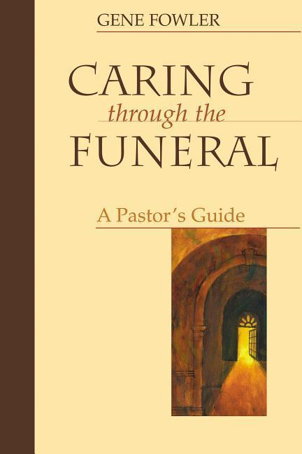Caring Through the Funeral: A Pastor's Guide als Taschenbuch
